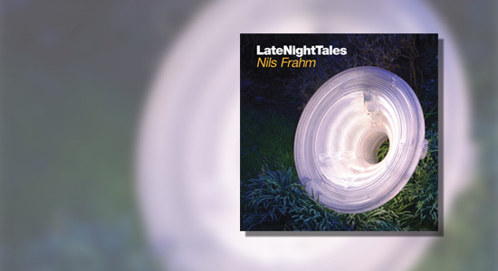 Late Night Tales – Nils Frahm